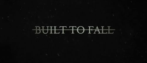 """Built To Fall"" (D-5 & D-4)"