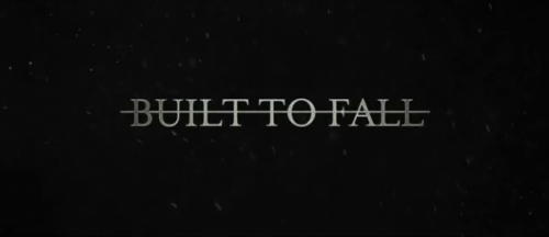 """Built To Fall"" (D-3 & D-2)"