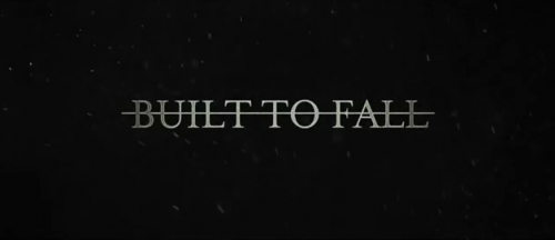 """Built To Fall"" (D-6) [Video Teaser]"